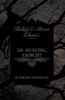 Dr. Muncing, Exorcist (Fantasy and Horror Classics) Cover Image
