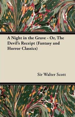 A Night in the Grave - Or, The Devil's Receipt (Fantasy and Horror Classics) Cover Image