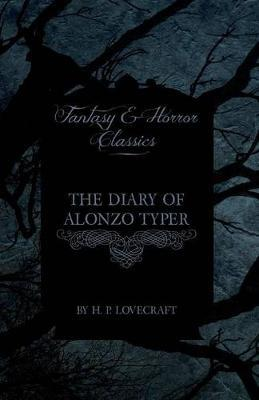 The Diary of Alonzo Typer (Fantasy and Horror Classics) Cover Image