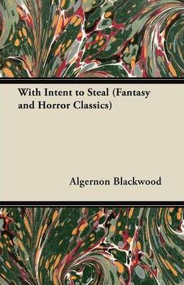 With Intent to Steal (Fantasy and Horror Classics) Cover Image