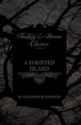 A Haunted Island (Fantasy and Horror Classics) Cover Image
