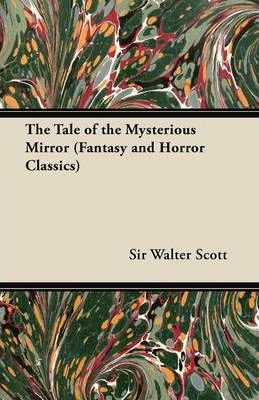 The Tale of the Mysterious Mirror (Fantasy and Horror Classics) Cover Image