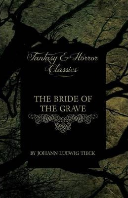The Bride of the Grave (Fantasy and Horror Classics) Cover Image