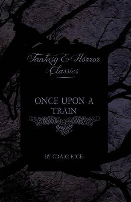 Once Upon a Train (Fantasy and Horror Classics) Cover Image