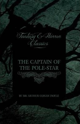 The Captain of the Pole-Star (Fantasy and Horror Classics) Cover Image
