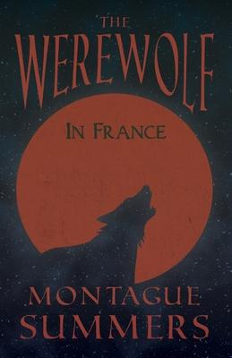 The Werewolf in France (Fantasy and Horror Classics) Cover Image