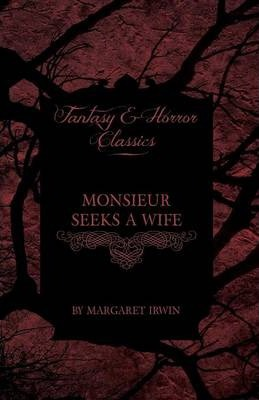 Monsieur Seeks a Wife (Fantasy and Horror Classics) Cover Image