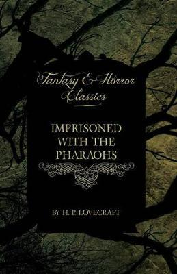 Imprisoned with the Pharaohs (Fantasy and Horror Classics) Cover Image