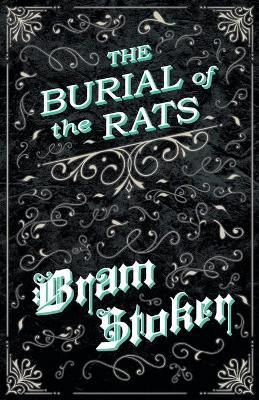 The Burial of the Rats (Fantasy and Horror Classics) Cover Image