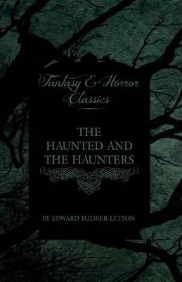 The Haunted and the Haunters (Fantasy and Horror Classics) Cover Image
