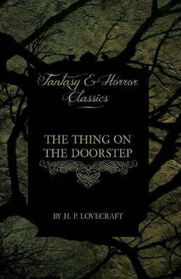 The Thing on the Doorstep (Fantasy and Horror Classics) Cover Image