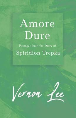 Amore Dure - Passages from the Diary of Spiridion Trepka (Fantasy and Horror Classics) Cover Image