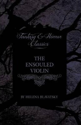 The Ensouled Violin (Fantasy and Horror Classics) Cover Image