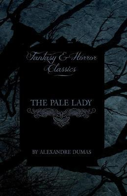 The Pale Lady (Fantasy and Horror Classics) Cover Image