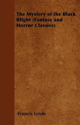 The Mystery of the Black Blight (Fantasy and Horror Classics) Cover Image