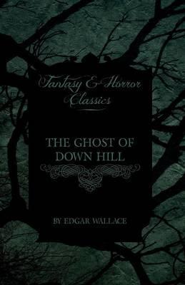 The Ghost of Down Hill (Fantasy and Horror Classics) Cover Image