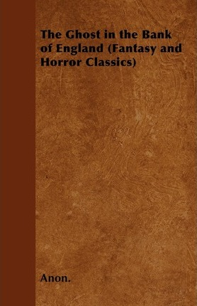 The Ghost in the Bank of England (Fantasy and Horror Classics) Cover Image