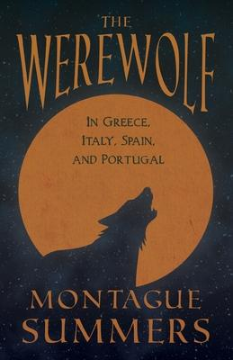 The Werewolf - In Greece, Italy, Spain, and Portugal (Fantasy and Horror Classics) Cover Image