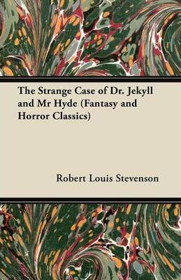 The Strange Case of Dr. Jekyll and Mr Hyde (Fantasy and Horror Classics) Cover Image