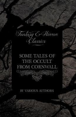 Some Tales of the Occult from Cornwall (Fantasy and Horror Classics) Cover Image