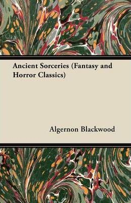 Ancient Sorceries (Fantasy and Horror Classics) Cover Image