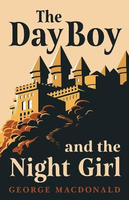 The Day Boy and the Night Girl (Fantasy and Horror Classics) Cover Image