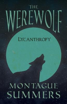 The Werewolf - Lycanthropy (Fantasy and Horror Classics) Cover Image