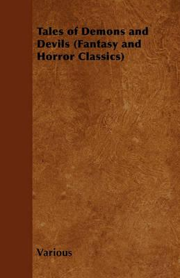 Tales of Demons and Devils (Fantasy and Horror Classics) Cover Image