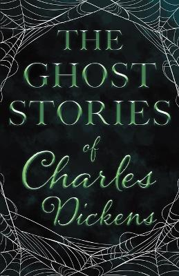 The Ghost Stories of Charles Dickens (Fantasy and Horror Classics) Cover Image