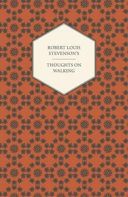 Robert Louis Stevenson's Thoughts on Walking - Walking Tours - A Night Among the Pines - Forest Notes