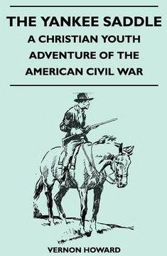 The Yankee Saddle - A Christian Youth Adventure of the American Civil War Cover Image