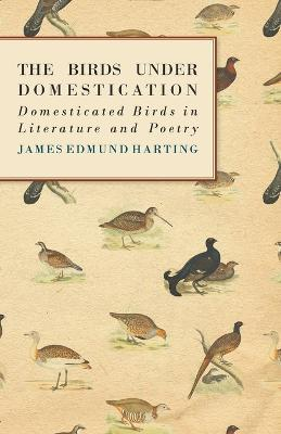 The Birds Under Domestication - Domesticated Birds in Literature and Poetry