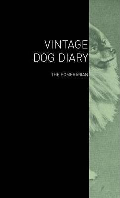 The Vintage Dog Diary - The Pomeranian