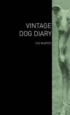 The Vintage Dog Diary - The Whippet