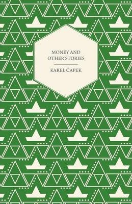Money and Other Stories With a Foreword by John Galsworthy