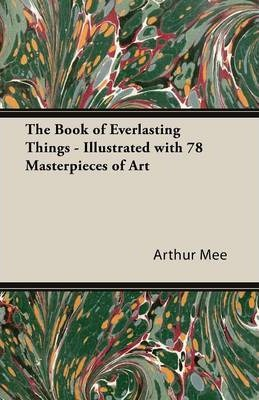 The Book of Everlasting Things - Illustrated with 78 Masterpieces of Art