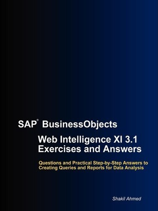 SAP Businessobjects Web Intelligence XI 3.1 Exercises and Answers