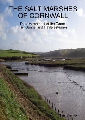 Salt Marshes of Cornwall: The environment of the Camel, Fal, Gannel and Hayle Estuaries