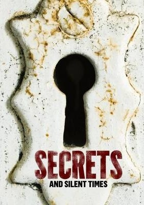 Secrets and Silent Times
