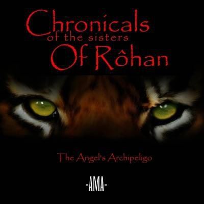 Chronicals of the Sisters of Rohan : The Angel's Archipeligo