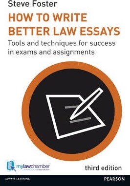 how to write better law essays steve foster  how to write better law essays