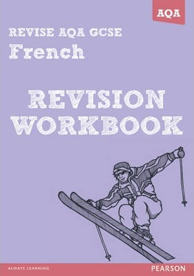 REVISE AQA: GCSE French Revision Workbook