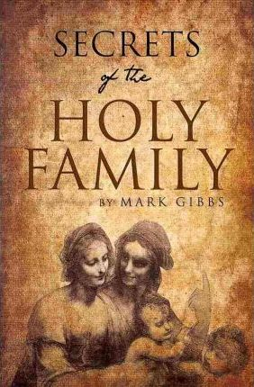 Secrets of the Holy Family