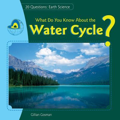 What Do You Know about the Water Cycle?