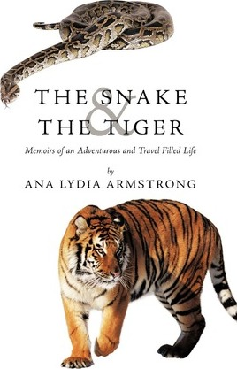 The Snake & The Tiger  Memoirs of an Adventurous and Travel Filled Life