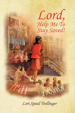 Lord, Help Me To Stay Saved!