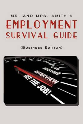 Mr. and Mrs. Smith's Employment Survival Guide (Business Edition)