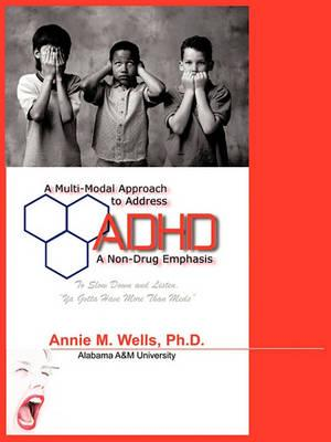 A Multi-Modal Approach to Address ADHD: A Non-Drug Emphasis