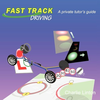 Fast Track Driving: A Private Tutor's Guide