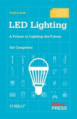 LED Lighting : A Primer to Lighting the Future
